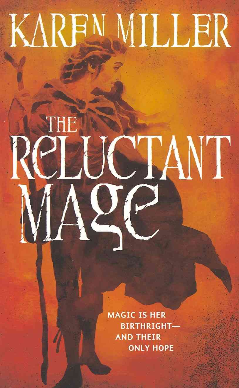 The Reluctant Mage By Miller, Karen