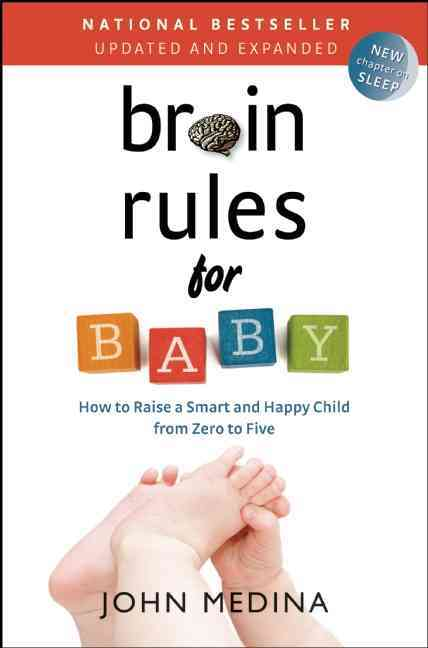 Brain Rules for Baby By Medina, John
